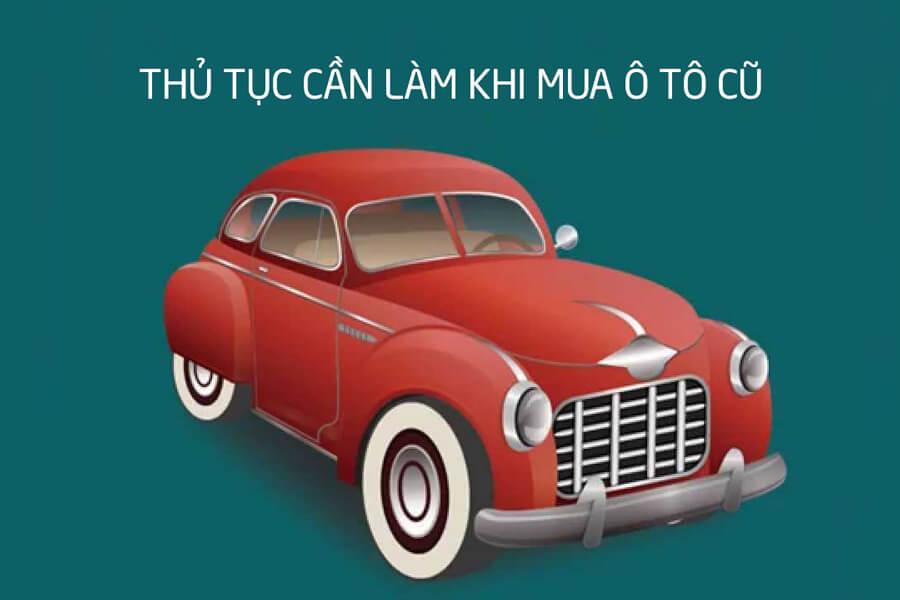 Thủ tục cần làm khi thu mua ô tô cũ
